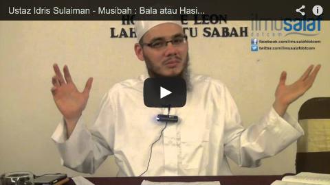 Ustaz Idris Sulaiman – Musibah : Bala atau Hasil Tangan Manusia itu Sendiri?