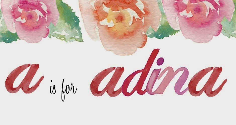 A is for Adina