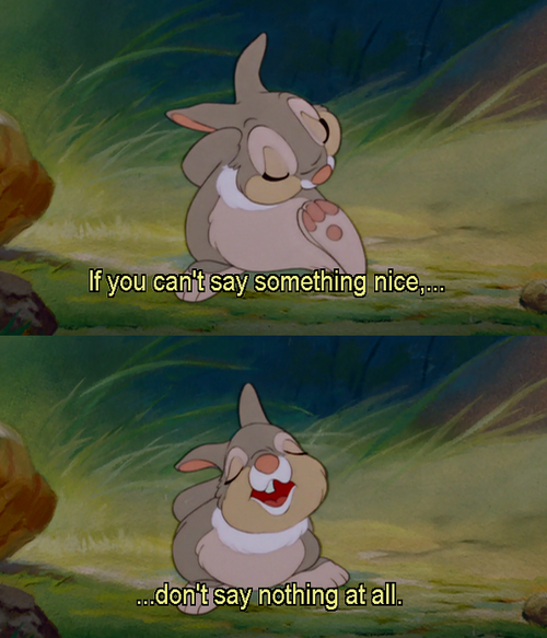 Thumper   If you can t say something nice