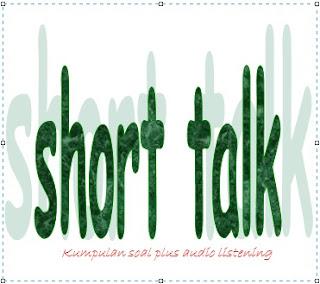 Kumpulan soal listening short talk bahasa inggris