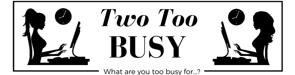 Two Too Busy