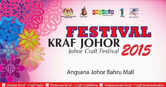 Aktiviti dan tarikh Festival Kraf Johor 2015