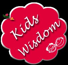 Kids wisdom