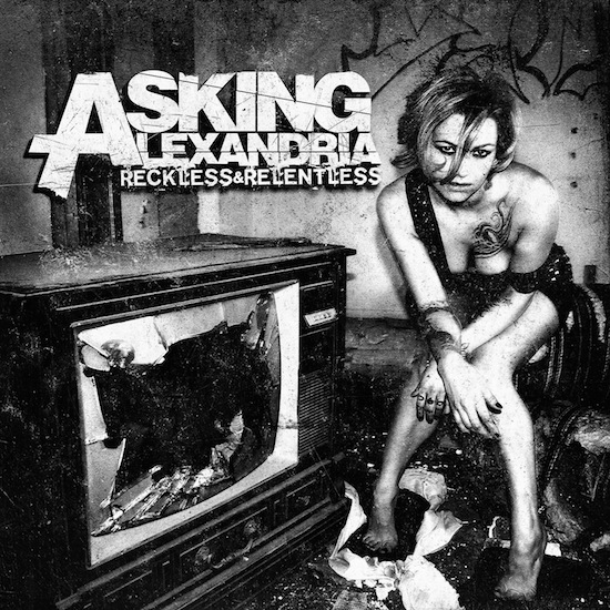 Asking Alexandria – Reckless And Relentless (2011)