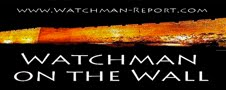 The Watchman-Report Blog and Podcasts