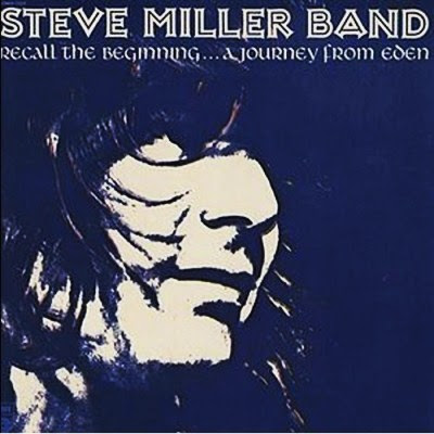 The Steve Miller Band - 1972 Recall The Beginning... A Journey From Eden - 1973 The Joker (Great us classic rock - wave)