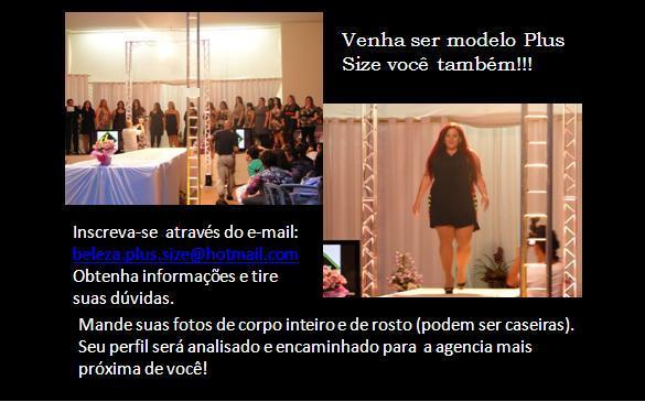 Informações sobre como se tornar uma modelo plus size pelo e-mail: beleza.plus.size@hotmail.com