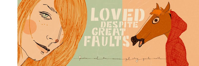 Loved despite great faults