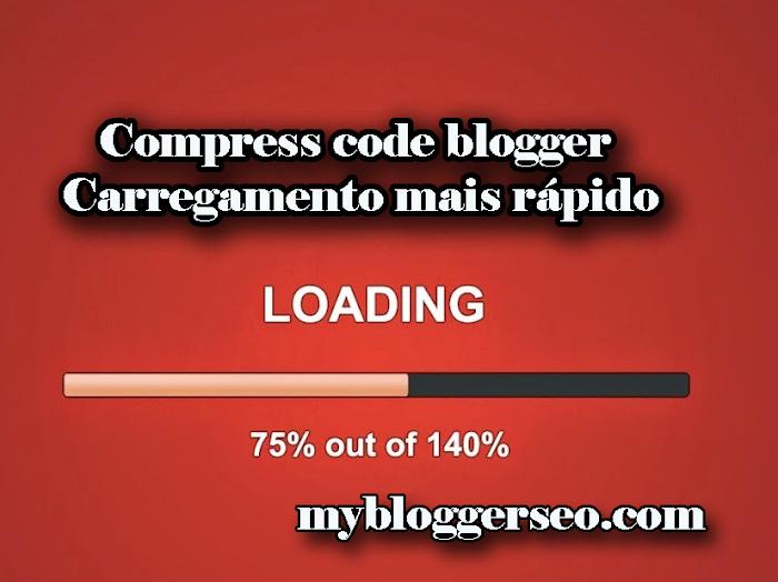 Compressão de codigo para carregar mais rapido seu blogger