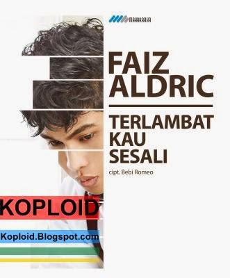 Download Lagu Faiz Aldric - Terlambat Kau Sesali MP3