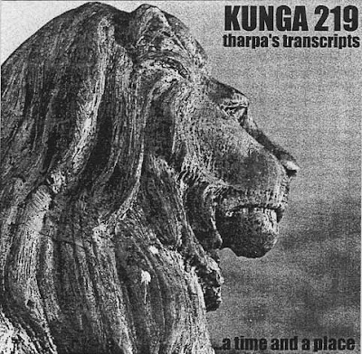 Kunga 219 – Tharpa's Transcripts…A Time And A Place (2000, CD, 192)