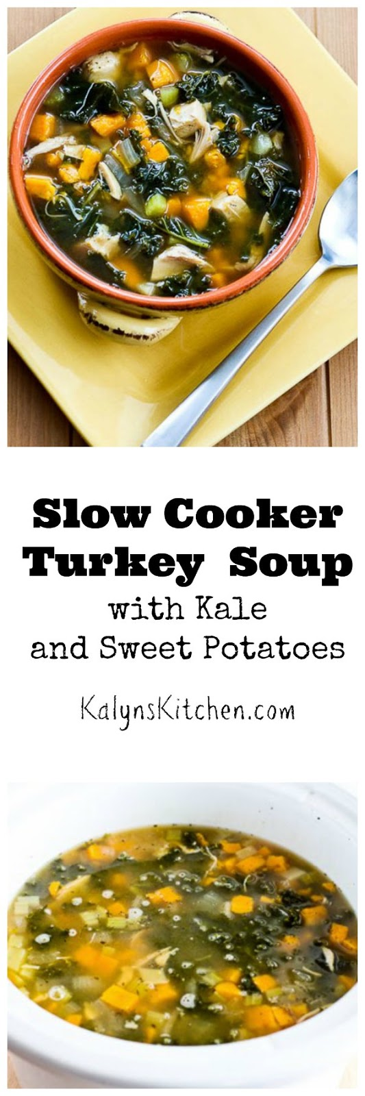 Slow Cooker Turkey (or Chicken) Soup with Kale and Sweet Potatoes ...