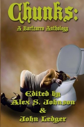 http://www.amazon.com/Chunks-Barfzarro-Anthology-Alex-Johnson/dp/1511573600/ref=sr_1_1?s=books&ie=UTF8&qid=1428184365&sr=1-1&keywords=chunks%3A+A+barfzarro