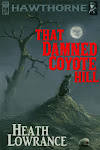 Hawthorne: That Damned Coyote Hill