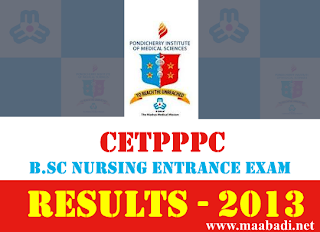 CETPPPC 2013 BSc Nursing Entrance Exam Results 2013 at www.pimsmmm.com