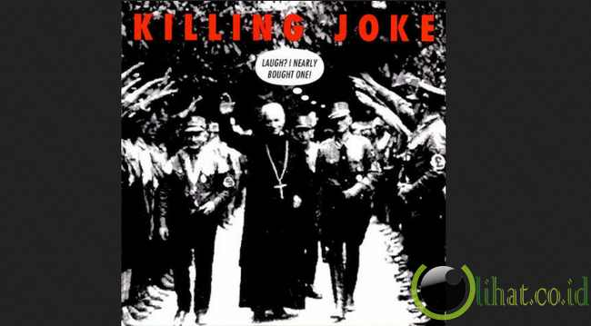 Killing Joke – Laugh? I Nearly Bought One!