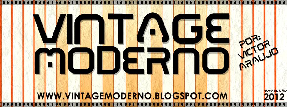"""Vintage Moderno """"A moda era, é, vai ser, vai sumir e vai voltar"""""""