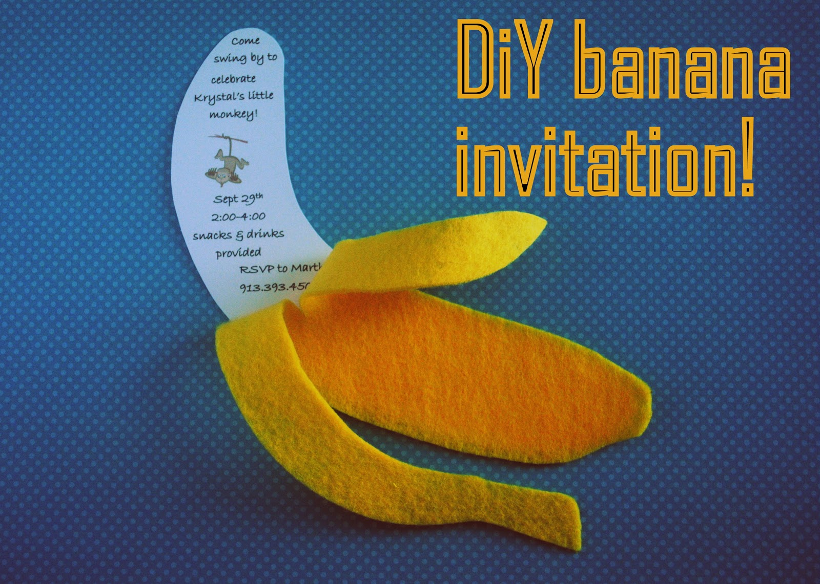 i thought of it second.: DiY banana invitation.