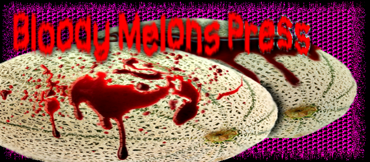 Bloody Melons Press