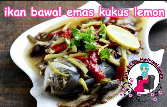 resepi, resepi ketuk-ketuk ramadhan,resepi ikan bawal kukus lemon.resepi masakan ikan,masakan ikan bawal