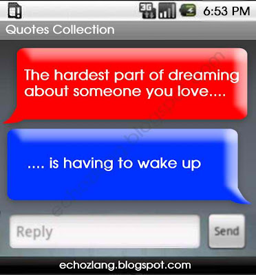 The hardest part of dreaming about someone you love  is having to wake up.