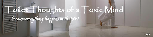 Toilet Thoughts of a toxic mind