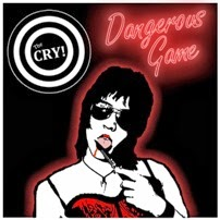 "THE CRY! - ""Dangerous Game"""