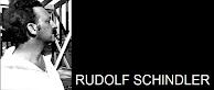 RUDOLF SCHINDLER