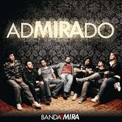 Banda MIRA - Admirado 2011