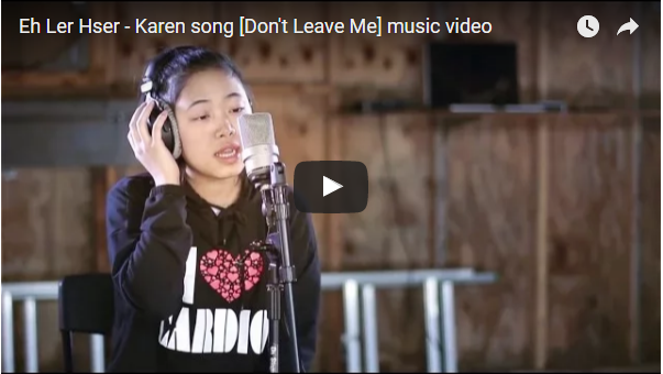 Eh Ler Hser - Karen song [Don't Leave Me] music video