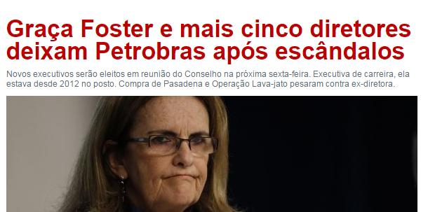 Graça Foster e mais cinco diretores deixam Petrobras após escândalos