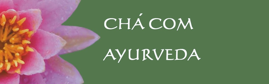 CHÁ COM AYURVEDA