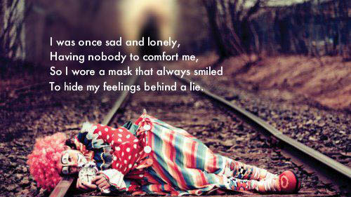 Me si wore a mask that always smiled to hide my feelings behind a lie