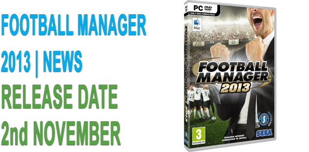 Football Manager 2013 Release Date