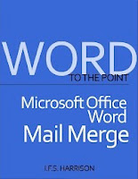 To The Point... Microsoft Office Word Mail Merge