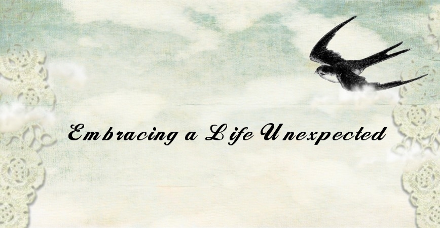 Embracing A Life Unexpected