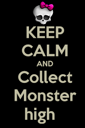 KEEP CALM and Collect Monster High