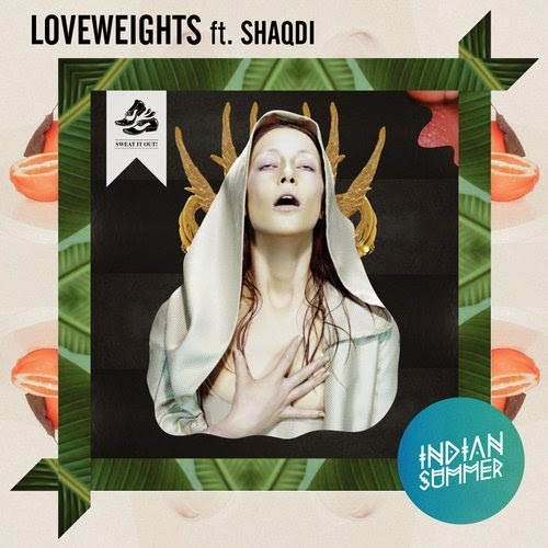 Indian Summer - Loveweights ft. Shaqdi (Remixed)