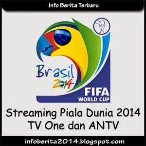Streaming Piala Dunia 2014 TV One dan ANTV