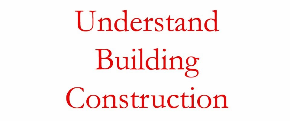 Understand Building Construction
