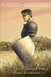 The Mercenary Prince (Charles E. Yallowitz)