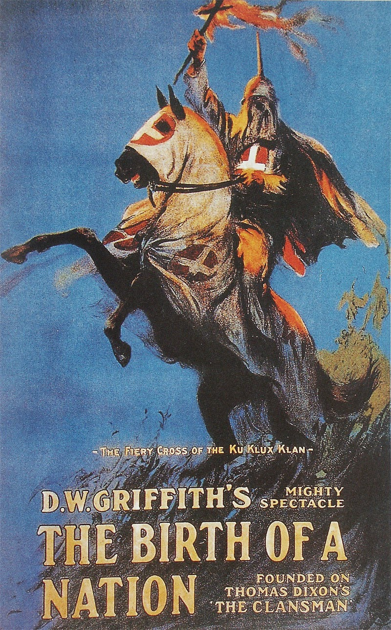 the theme of racism and ku klux klan in birth of a nation by d w griffith The movie that invented narrative film as we know it was the birth of a nation, an epic about the birth of the ku klux klan, and it remains, beyond any doubt, the single most the way that emotions are captured by the use of the camera in relation to the actors was invented by its director, dw griffith.