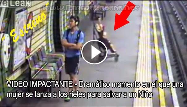 VIDEO IMPACTANTE - Dramático momento en el que mujer se lanza a los rieles de un tren para salvar a un Niño