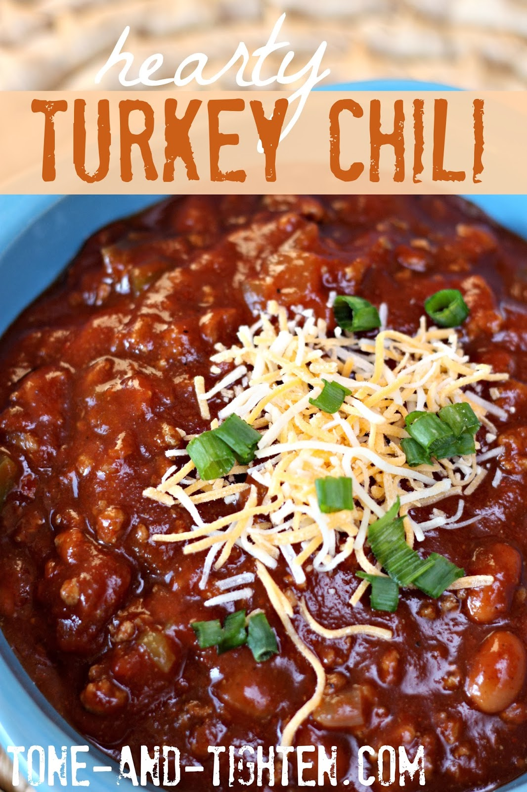 Hearty Turkey Chili Recipe | Tone and Tighten