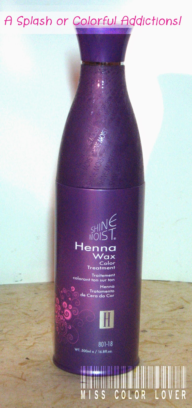 A Splash Of Colorful Addictions Shine Moist Henna Wax Review