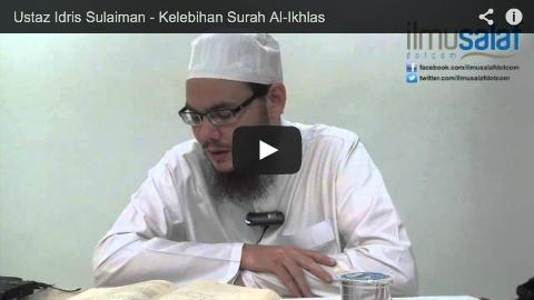 Ustaz Idris Sulaiman – Kelebihan Surah Al-Ikhlas