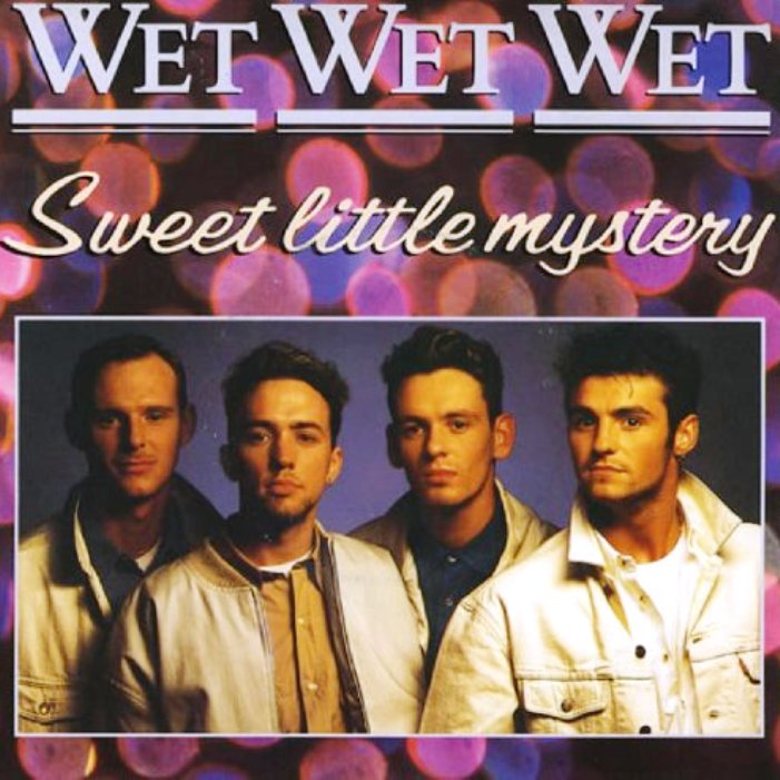 Sweet little mystery. Wet Wet Wet