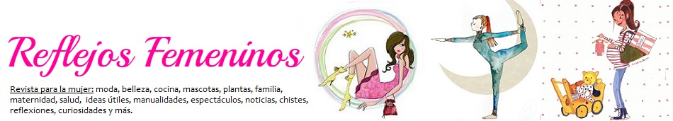 Reflejos Femeninos - Revista para la mujer
