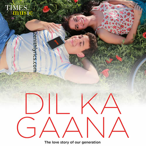 Dil Ka Gaana Lyrics - Ash King, Neeti Mohan