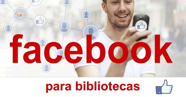 Facebook para Bibliotecas